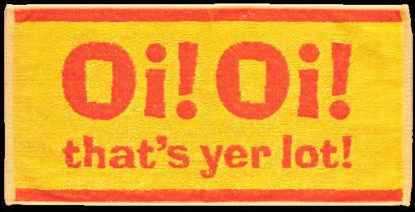 """Handtuch """"Oi! Oi! That's yer lot"""" (klein)"""