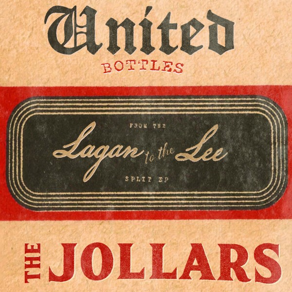 """United Bottles / The Jollars: """"From the Lagan to the Lee"""" - Split EP"""